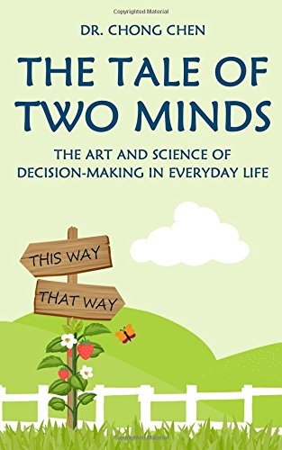 The Tale of Two Minds: The Art and Science of Decision Making in Everyday Life (The Anchor of Our Purest Thoughts) PDF