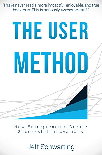 Amazon the user method how entrepreneurs create successful the user method how entrepreneurs create successful innovations by schwarting jeff fandeluxe Gallery