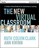 New Virtual Classroom: Evidence-Based Guidelines for Synchronous e-Learning