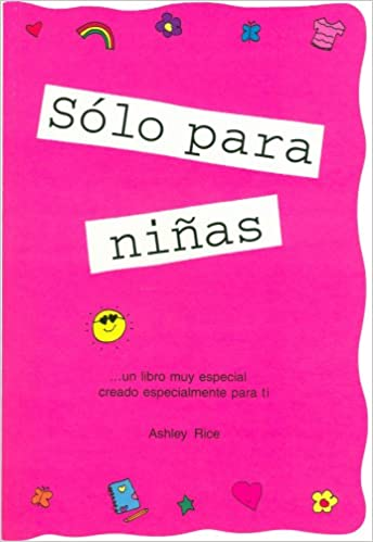 Solo Para Chicas/ Girls Rule: Un Libro Muy Especial Creado Especialmente Para Ninas / a Very Special Book Created Especially for Girls: Amazon.es: Ashley ...