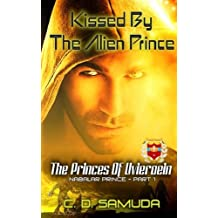 Kissed By The Alien Prince: A Space Fantasy Romance (The Nabalar Prince) (Volume 1)