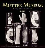Mütter Museum 2012 Calendar