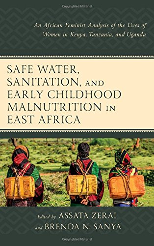 Safe Water, Sanitation, and Early Childhood Malnutrition in East Africa: An African Feminist Analysis of the Lives of Women in Kenya, Tanzania, and Uganda