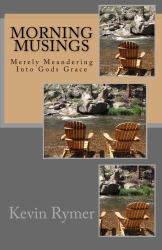 Download Morning Musings: Merely Meandering Into Gods Grace PDF