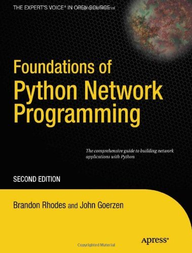 Download Foundations of Python Network Programming: The comprehensive guide to building network applications with Python (Books for Professionals by Professionals) Pdf
