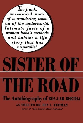 Sister of the Road: The Autobiography of Box-Car Bertha ()