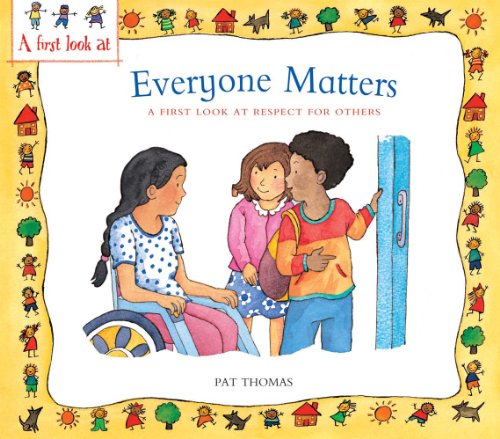 Everyone Matters: A First Look at Respect for Others (A First Look at...Series)