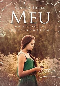 MEU: Um conto da Série Segredos por [Freire, Cinthia]