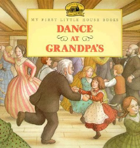 Dance at Grandpa's (Little House Prequel) (Little House On The Prairie Times Of Change)