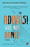 The Adivasi Will Not Dance [Paperback]