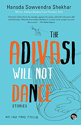 The Adivasi Will Not Dance: Stories