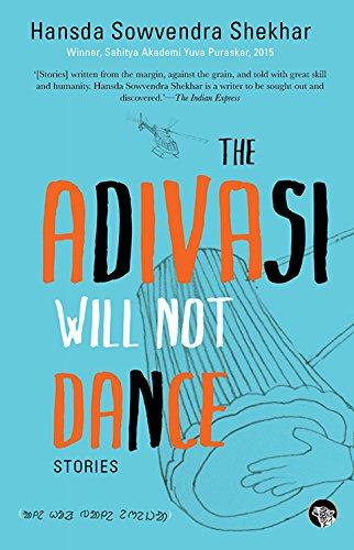 The Adivasi Will Not Dance: Stories