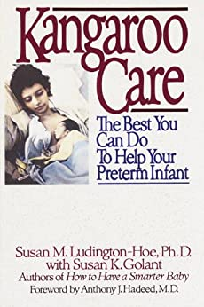 Kangaroo Care: The Best You Can Do to Help Your Preterm Infant by [Ludington-Hoe, Susan]