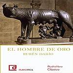 El hombre de oro [The Golden Man] | Rubén Darío