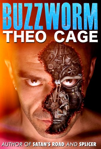 Buzzworm (A Technology Thriller): Computer virus or serial killer? by [Cage, Theo]