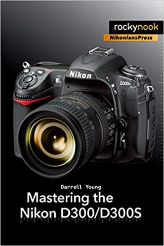 Mastering the nikon d300d300s darrell young 9781933952642 amazon mastering the nikon d300d300s 1st edition fandeluxe Gallery