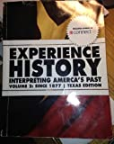 img - for Experience History: Interpreting America's Past Volume 2: Since 1865, Texas Edition book / textbook / text book