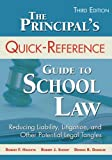 img - for The Principal's Quick-Reference Guide to School Law: Reducing Liability, Litigation, and Other Potential Legal Tangles book / textbook / text book