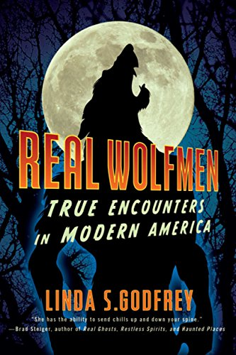 Real Wolfmen: True Encounters in Modern America]()