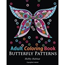 Adult Coloring Books: Butterfly Zentangle Patterns: 31 Beautiful, Stress Relieving Butterfly Coloring Designs