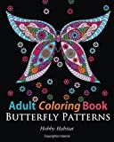 Adult Coloring Books: Butterfly Zentangle Patterns: 31 Beautiful, Stress Relieving Butterfly Coloring Designs: Volume 4 (Hobby Habitat Coloring Books)