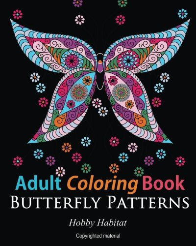 Adult Coloring Books: Butterfly Zentangle Patterns: 31 Beautiful, Stress Relieving Butterfly Coloring Designs (Hobby Habitat Coloring Books) (Volume 4)