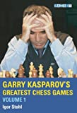 Garry Kasparov's Greatest Chess Games, Igor Stohl, 1904600328