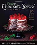 The Paleo Chocolate Lovers' Cookbook, Kelly V. Brozyna, 193660812X