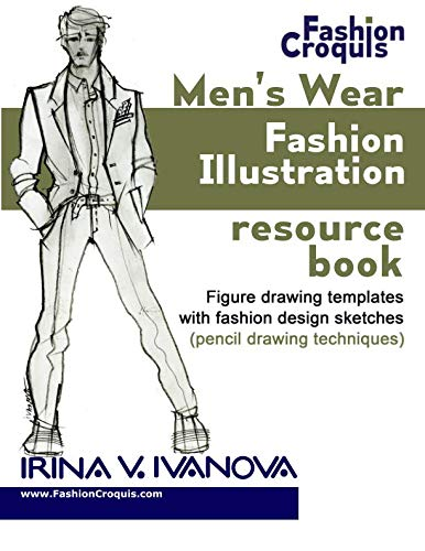 (Men's wear fashion illustration resource book: Figure drawing templates with fashion design sketches (pencil drawing techniques) (Fashion Croquis) (Volume 3))