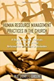 Human Resource Management Practices in the Church, Rev. Lionel L. Gibson, 1434902110
