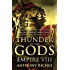 Thunder of the Gods: Empire VIII (Empire Series Book 8)