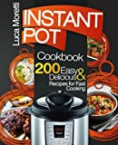 Instant Pot Cookbook: 200 Delicious & Easy Instant Pot Recipes for Fast Cooking