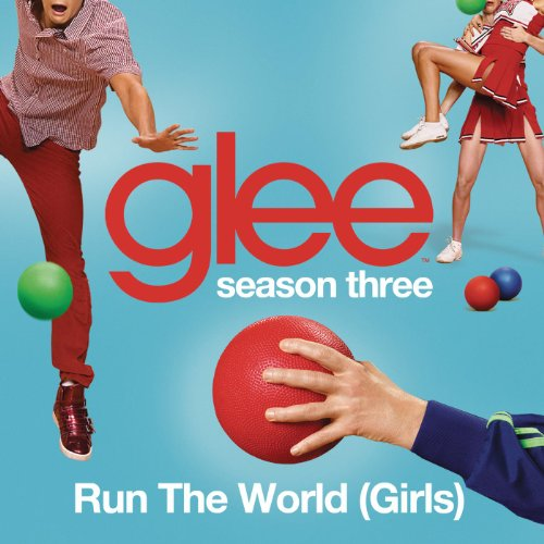 Run The World (Girls) (Glee Ca...