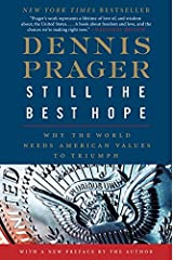 Still the Best Hope: Why the World Needs American Values to Triumph Paperback