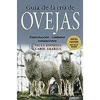 GUIA DE LA CRIA DE OVEJAS (GUÍAS DEL NATURALISTA-GANADERÍA Y AVICULTURA)