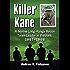 Killer Kane: A Marine Long-Range Recon Team Leader in Vietnam, 1967-1968