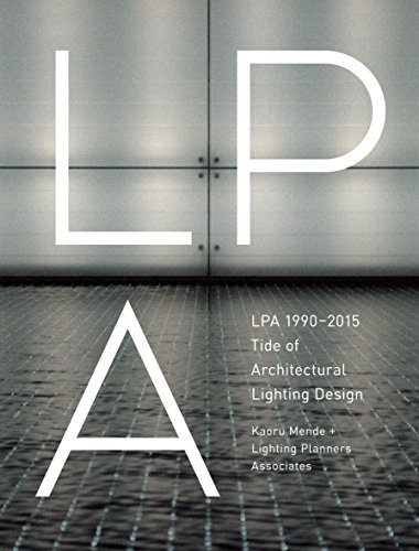 LPA 1990-2015 Tide of Architectural Lighting Design by RIKUYOSHA