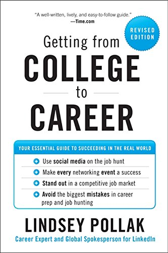 Getting From College To Career Revised Edition: Your Essential Guide To  Succeeding In The Real