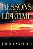 Lessons for a Lifetime, John Canfield, 146859527X