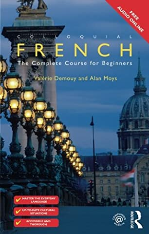Colloquial French: The Complete Course for Beginners (Colloquial Series (Book Only)) (French Complete Course)
