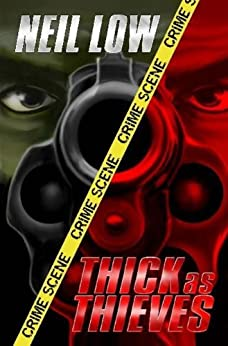 Thick As Thieves (Alan Stewart and Vera Deward Murder Mysteries Book 1) by [Low, Neil]