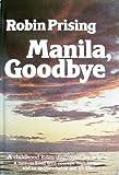 Manila, Goodbye, Robin Prising, 0395204321