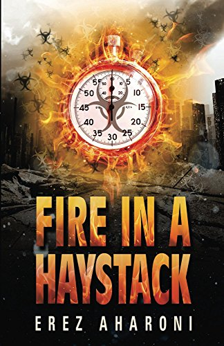 Fire in a Haystack: A Thrilling Novel (Legal Mystery Book Book 1) by [Aharoni, Erez]