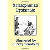 Lysistrata: Illustrated by Aubrey Beardsley
