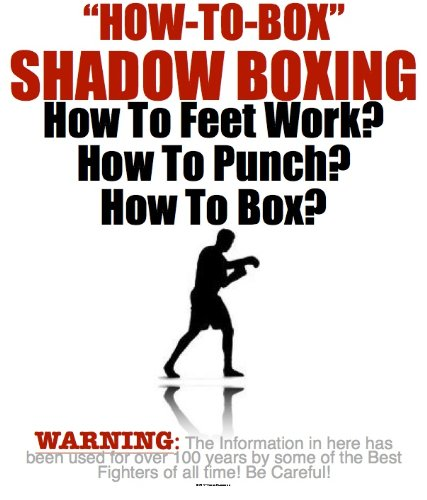 shadow-boxing-secrets-how-to-box-history-of-boxing