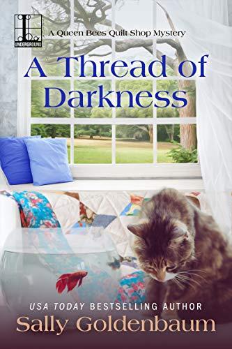 A Thread of Darkness (Queen Bees Quilt Shop Book 2) by [Goldenbaum, Sally]