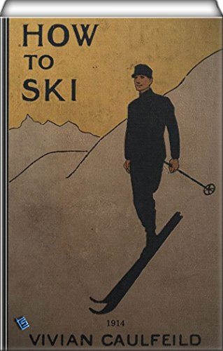 How To Ski and How Not To (illustrated)