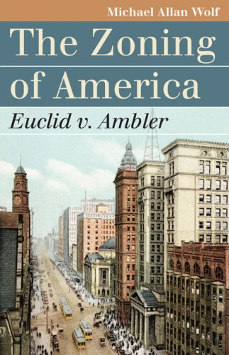 The Zoning of America: Euclid v. Ambler (Landmark Law...