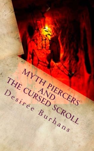 Myth Piercers and the Cursed Scroll (Volume 1) PDF