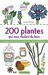 200 plantes qui vous veulent du bien par Minker